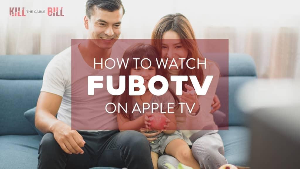 watch fubotv on apple tv