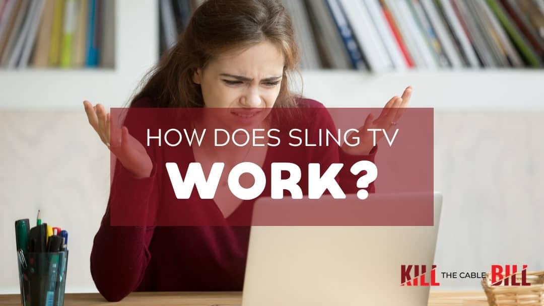 how sling tv works