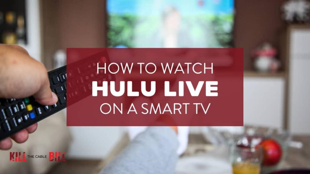 Watch Hulu Live on a Smart TV