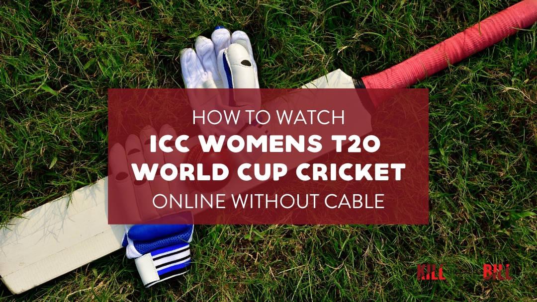 Watch ICC Women's World Cup Cricket Online