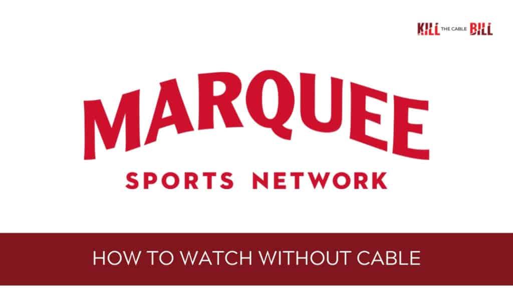 Watch Marquee Sports Network Online