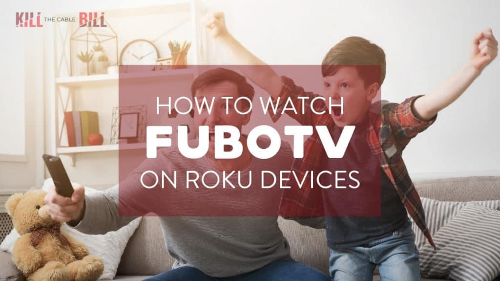 watch fubotv on roku devices
